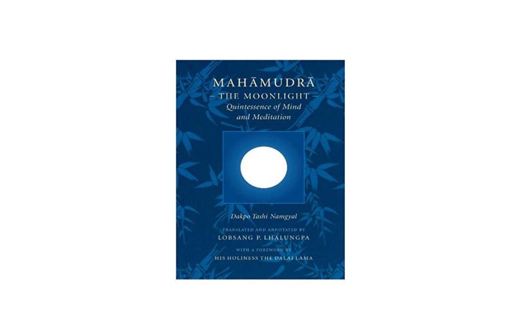 Mahamudra: The Moonlight – Quintessence of Mind and Meditation
